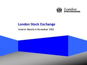 London Stock Exchange Interim Results 6 November 2003