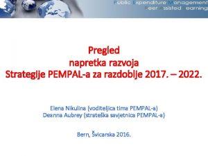Pregled napretka razvoja Strategije PEMPALa za razdoblje 2017