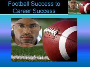 Football Success to Career Success Football Success to
