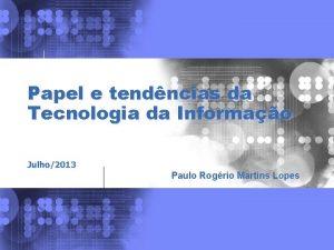 Papel e Tendncias da Tecnologia da Informao Papel