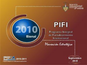 Asignacin PIFI 2010 Asignacin La asignacin parte de