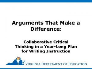 Arguments That Make a Difference Collaborative Critical Thinking