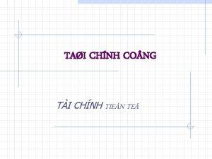 TAI CHNH CO NG TI CHNH TIEN TE