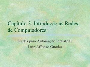 Captulo 2 Introduo s Redes de Computadores Redes