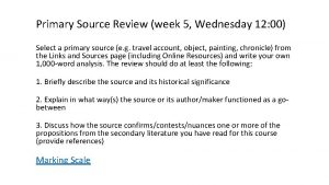 Primary Source Review week 5 Wednesday 12 00