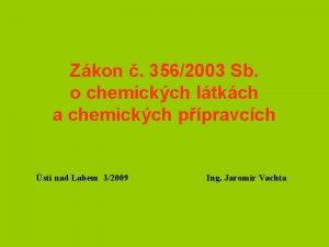 Zkon 3562003 Sb o chemickch ltkch a chemickch