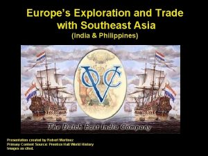 Europes Exploration and Trade with Southeast Asia India