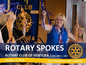 ROTARY SPOKES ROTARY CLUB OF VENTURA EST MAY