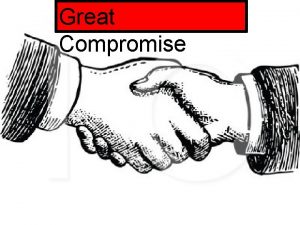 Great Compromise Great Compromise 1 Which statement best