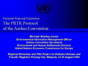 European Regional Experience The PRTR Protocol of the