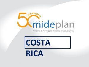 COSTA RICA COSTA RICA Concepcin del PND Como