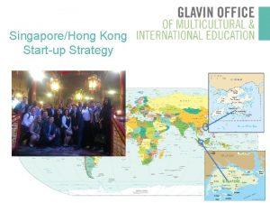 SingaporeHong Kong Startup Strategy SINGAPORE HONG KONG Prof