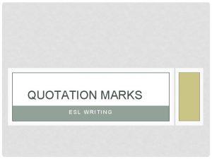 QUOTATION MARKS ESL WRITING CFAQUOTATION MARKS Quotation marks