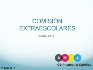 COMISIN EXTRAESCOLARES Junio 2017 14 junio 2017 quines