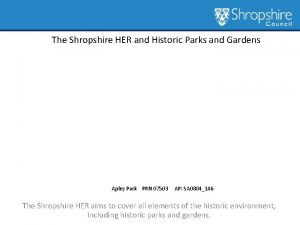 The Shropshire HER and Historic Parks and Gardens