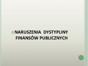 NARUSZENIA DYSTYPLINY FINANSW PUBLICZNYCH USTAWA O FINANSACH PUBLICZNYCH