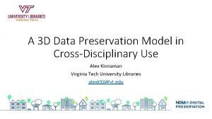 NDSA Digital Preservation A 3 D Data Preservation