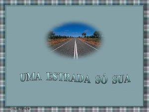 H uma estrada cujo dono Voc a Estrada