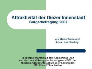 Attraktivitt der Diezer Innenstadt Brgerbefragung 2007 von Maren