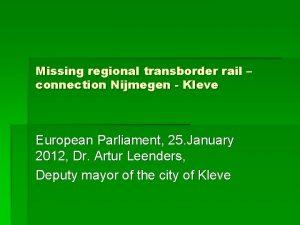 Missing regional transborder rail connection Nijmegen Kleve European