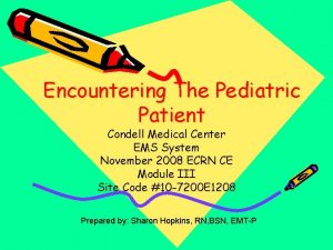 Encountering The Pediatric Patient Condell Medical Center EMS