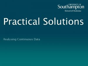Practical Solutions Analysing Continuous Data Practical Solutions 1