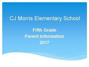 CJ Morris Elementary School Fifth Grade Parent Information