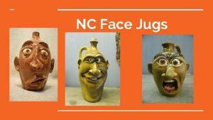 NC Face Jugs Face Jug History Face Jugs