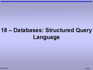 18 Databases Structured Query Language Mark Dixon Page