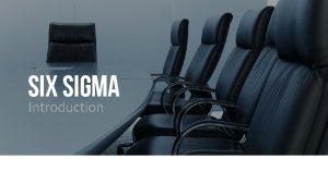 SIX SIGMA Introduction WHAT IS SIX SIGMA Six