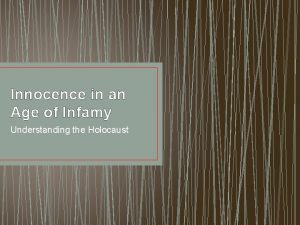 Innocence in an Age of Infamy Understanding the