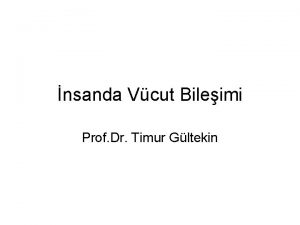 nsanda Vcut Bileimi Prof Dr Timur Gltekin Vcut