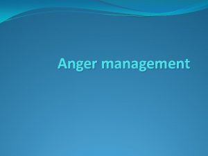 Anger management What is Anger anger is an