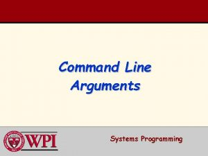 Command Line Arguments Systems Programming Command Line Arguments