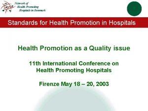 Network of Health Promoting Hospitals in Denmark Standards