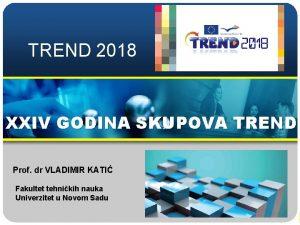 TREND 2018 XXIV GODINA SKUPOVA TREND Prof dr