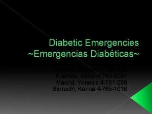 Diabetic Emergencies Emergencias Diabticas Elaborated by Espinosa Richard