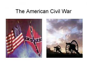 The American Civil War Civil War Civil war