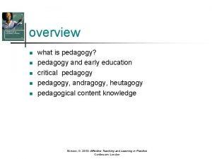 overview n n n what is pedagogy pedagogy