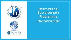 International Baccalaureate Programme Information Night IB Night Agenda
