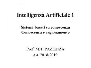 Intelligenza Artificiale 1 Sistemi basati su conoscenza Conoscenza