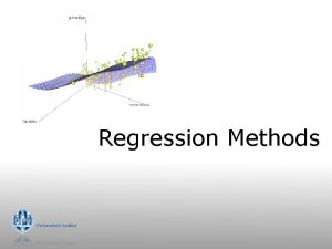 Regression Methods Linear Regression Simple linear regression one