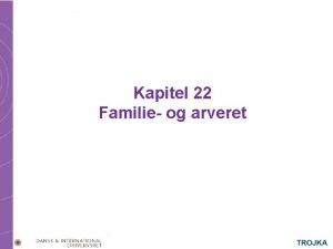 Kapitel 22 Familie og arveret Familie og arveret