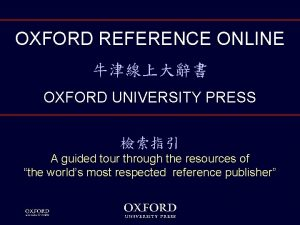 OXFORD REFERENCE ONLINE OXFORD UNIVERSITY PRESS A guided