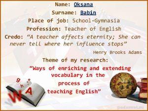 Name Oksana Surname Babin Place of job SchoolGymnasia