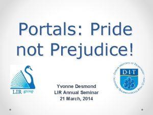 Portals Pride not Prejudice Yvonne Desmond LIR Annual