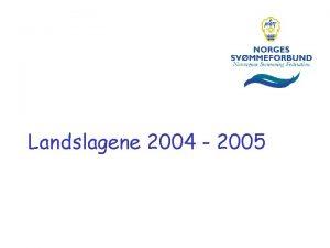 Landslagene 2004 2005 Landslagsgruppene 2004 2005 Seniorlandslaget Stipendgruppa