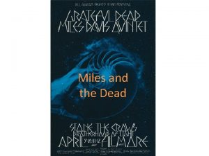 Miles and the Dead Where Miles was Coming