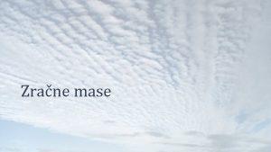 Zrane mase Definicija zrane mase Golema koliina zraka