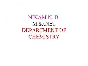 NIKAM N D M Sc NET DEPARTMENT OF